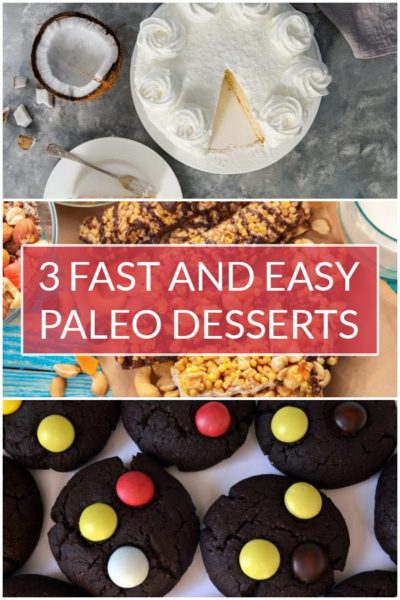 3 Fast and Easy Paleo Desserts