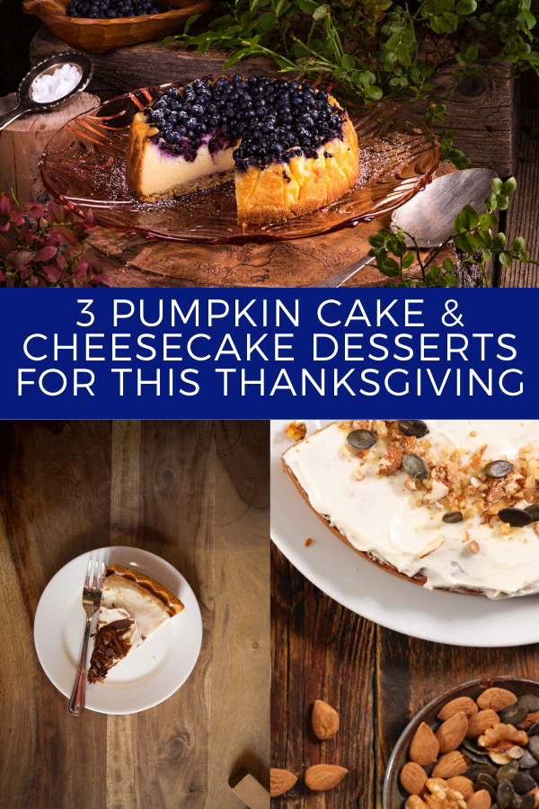 3 Pumpkin Cake Cheesecake Desserts for this Thanksgiving pin
