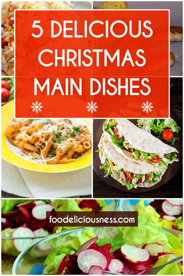 5 Delicious Christmas Main Dishes Pin