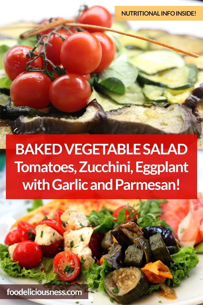 Baked Vegetable Salad Tomatoes Zucchini Eggplant with Garlic and Parmesan Pin