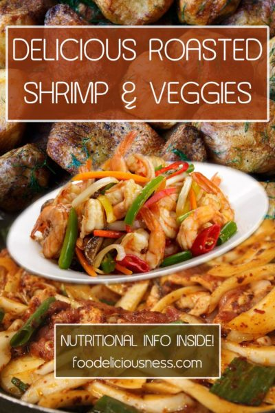 Delicious Roasted Shrimp Veggies Pins