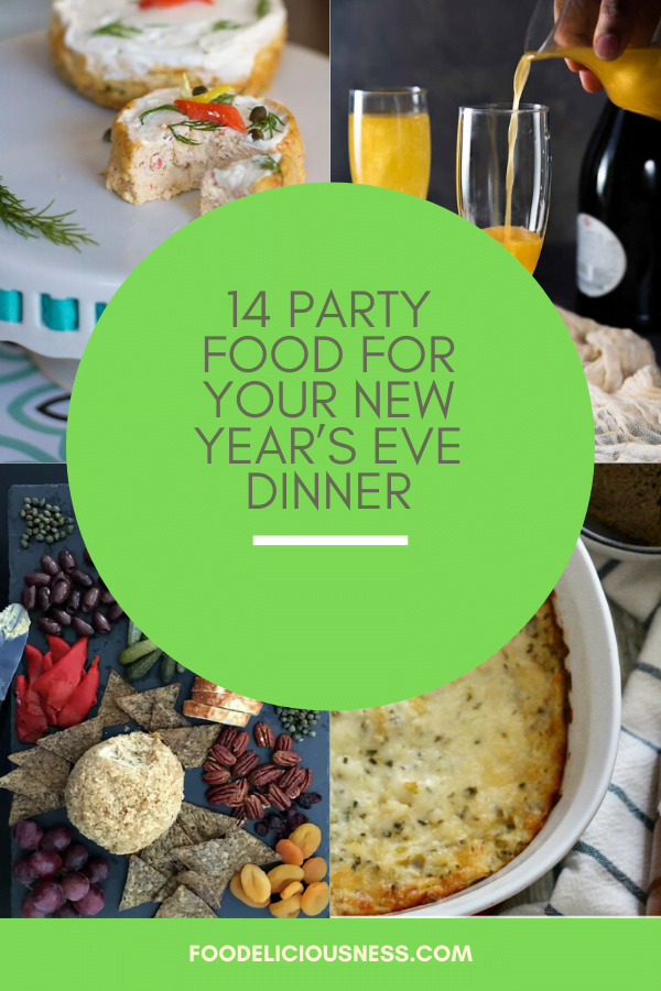 14 Party Food For Your New Year S Eve Dinner