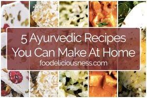 5 Ayurvedic Recipes to do at Home FI