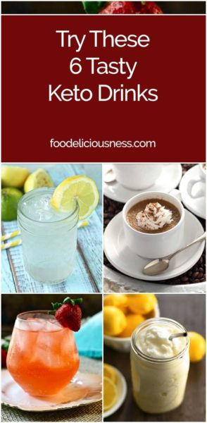 6 Tasty Keto Drinks