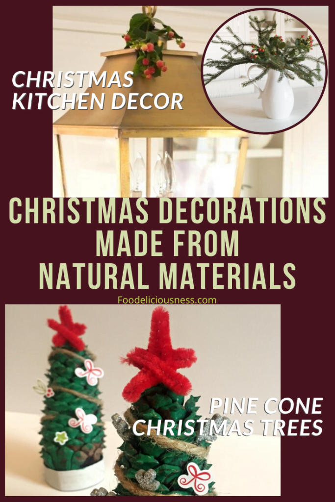 Christmas Kitchen Decor and How to Make Pine Cone Christmas Trees