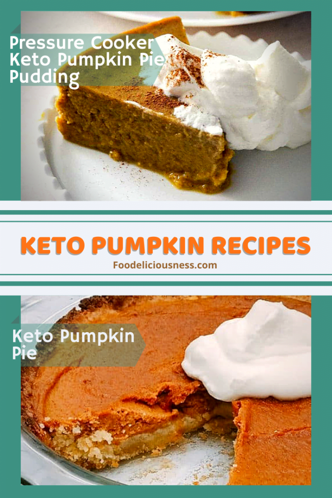 Pressure Cooker Keto Pumpkin Pie Pudding and Keto Pumpkin Pie Easy Keto Desserts for the Holiday