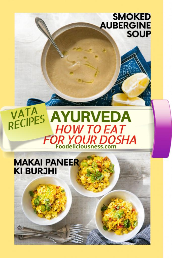 Ayurveda Smoked aubergine soup and MAKAI PANEER KI BURJHI