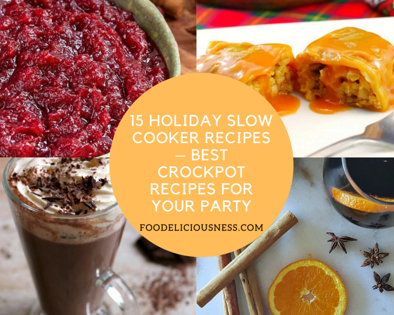 15 Holiday Slow Cooker Recipes – Best Crockpot Recipes for Your Party featured