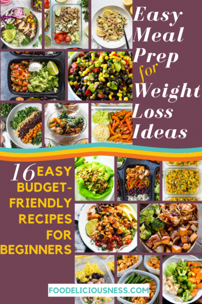 Easy Meal Prep for Weight Loss Ideas is what you are looking for, isn\'t it? You are on the right page as we have here 16 Easy Budget-Friendly Recipes just for you. Check them below and I am sure you\'ll love them as they indeed, not only very healthy but also will help you lose weight. #Easymealprep #healthymealprep #mealprepforweightloss #easymealprepideas @Foodeliciousness