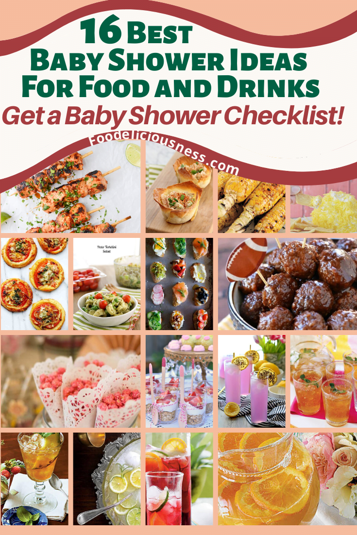ONE OF THE MOST MEMORABLE CELEBRATION IS A BABY SHOWER and better yet hosting a baby shower. If you are planning one, you landed on the right page. You\'ll find here 16 Best Baby Shower Ideas for Food and Drinks and you can get a Baby Shower Checklist as well. #Babyshower #Babyshowerdishes #Babyshowerideas #Babyshowerrecipes @Foodeliciousness