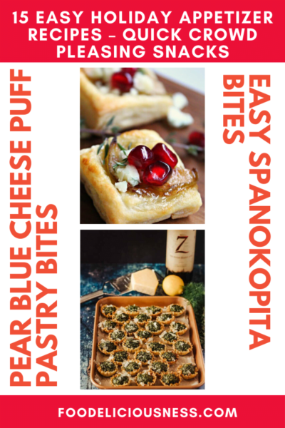 6 15 Easy Holiday Appetizer Recipes – Quick Crowd Pleasing Snacks