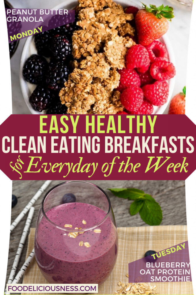 EASY HEALTHY CLEAN EATING BREAKFASTS Peanut Butter Granola and Blueberry Oat Protein Smoothie