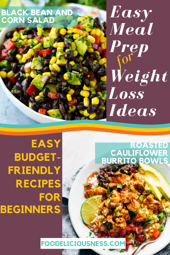 EASY MEAL PREP FOR WEIGHT LOSS IDEAS Black Bean Corn Salad and Roaste