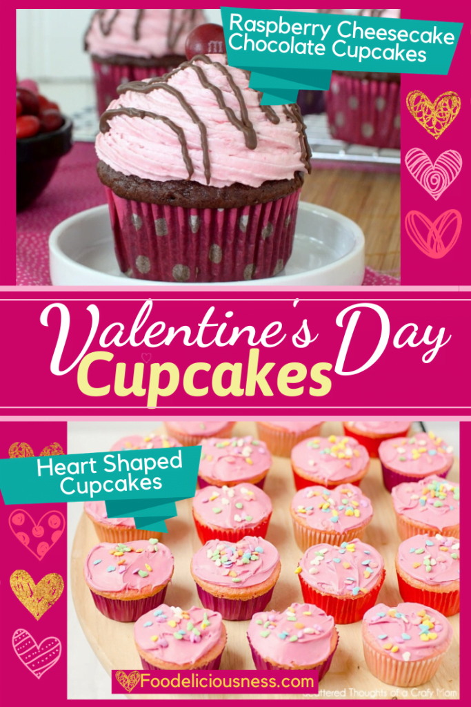 Raspberry Cheesecake Chocolate Cupcakes and Heart Shaped Cupcakes