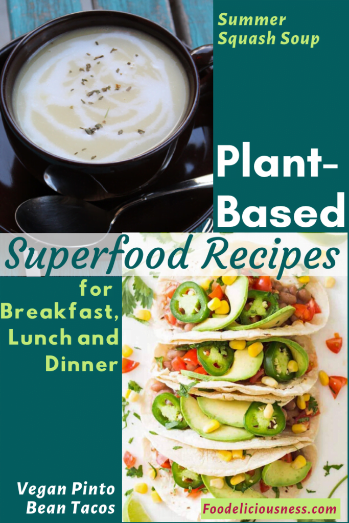 Plant-Based Recipe Summer Squash Soup and Vegan Pinto Bean Tacos