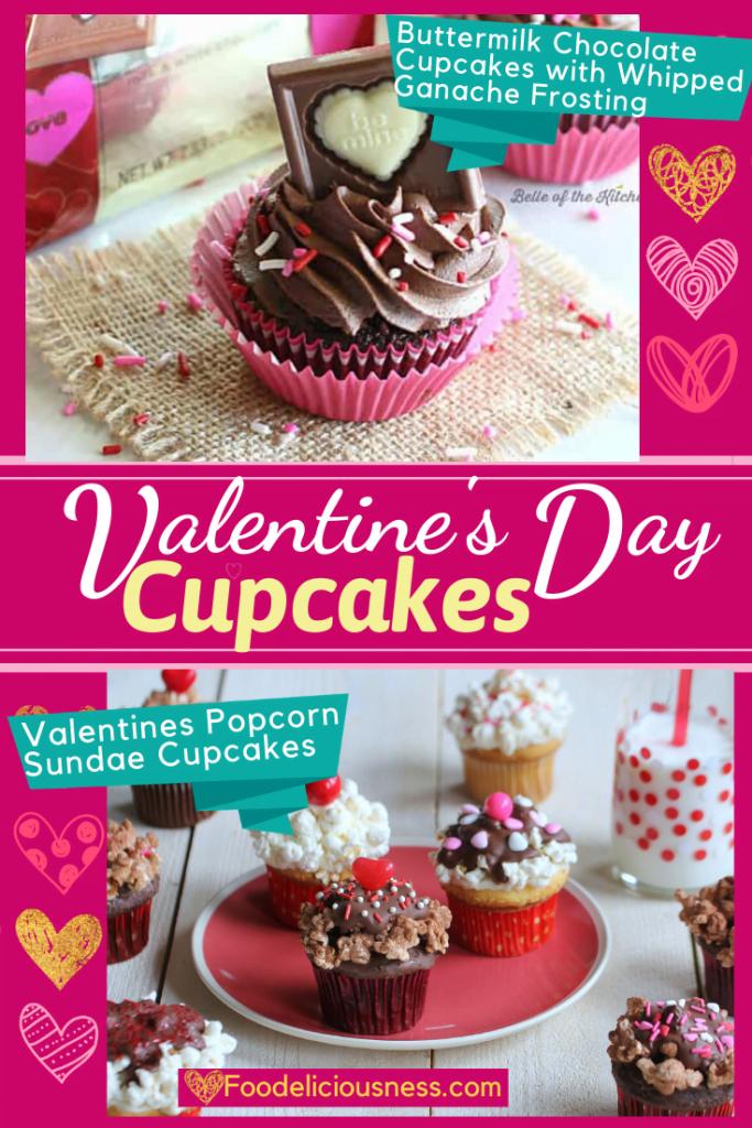 Valentines Day Cupcakes Buttermilk chocolate cupcakes and Valentines Popcorn Sundae Cupcakes