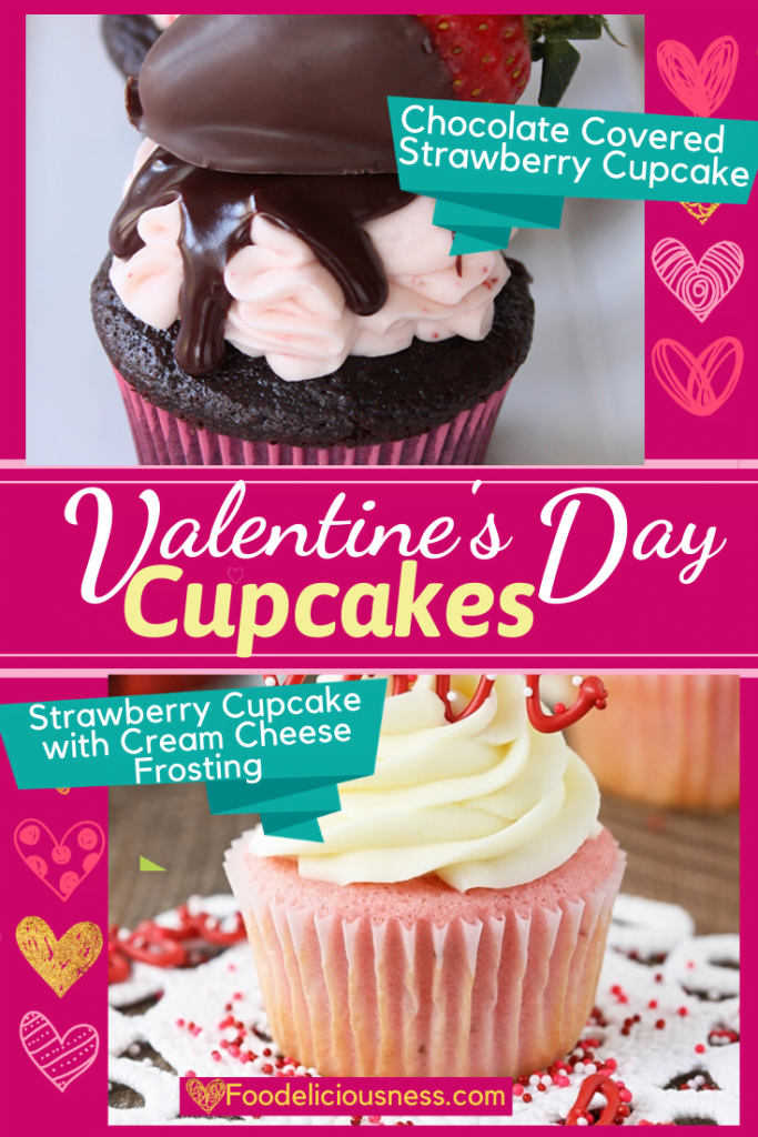Valentines Day Cupcakes Chocolate covered strawberry cupcakes and Strawberry cupcakes with cream cheese frosting