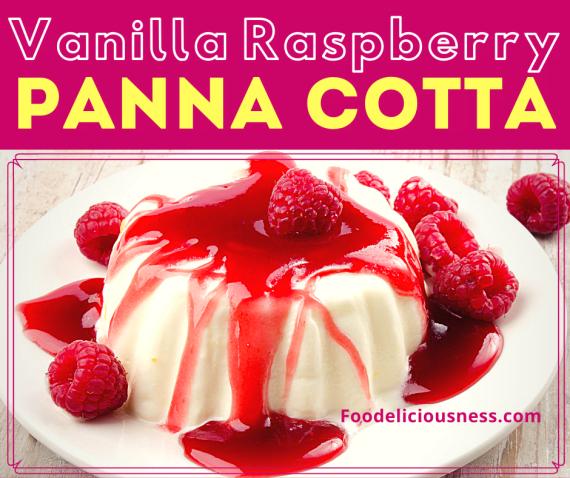 Vanilla Raspberry Panna Cotta 2