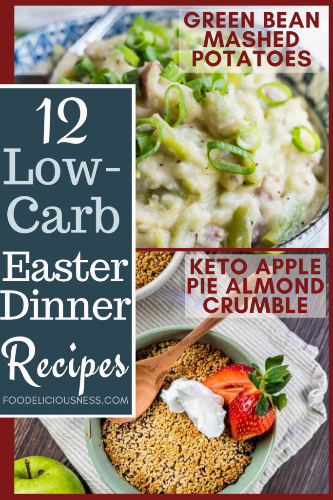 Low Carb Easter Dinner Recipes Green Bean Mashed Potatoes and Keto Apple Pie Almond Crumble
