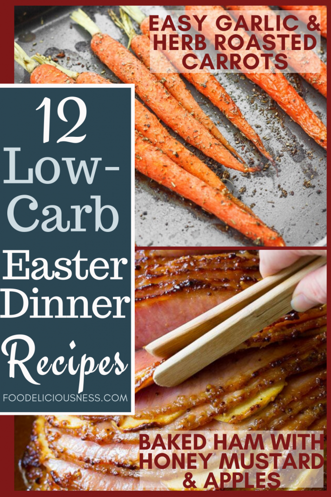 Low Carb Easter Dinner Recipes Easy Garlic herb roasted carrots and baked ham with honey mustard apples
