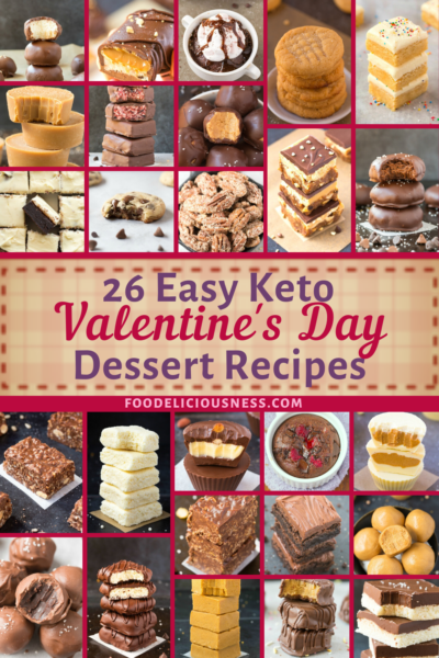 These 26 Easy Keto Valentine\'s Day Dessert Recipes are so perfect because they are truly healthy. Furthermore, they are going to suit your diet whether you are on keto, low carb, paleo, and vegan. After all, you can find them that they are gluten-free, sugar-free, as well as dairy-free, too. You will surely love and enjoy these healthy and easy Valentine\'s Day Dessert Recipes. #Ketodessertrecipes #valentinesdaydesserts #paleodesserts #Vegandesserts @Foodeliciousness