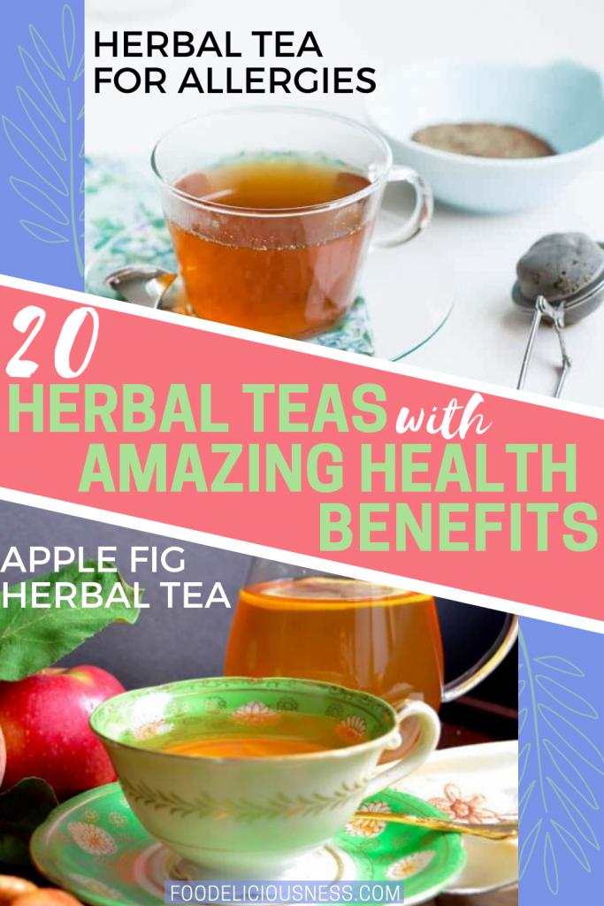 Herbal teas with amazing health benefits Herbal tea for allergies and Apple fig herbal tea