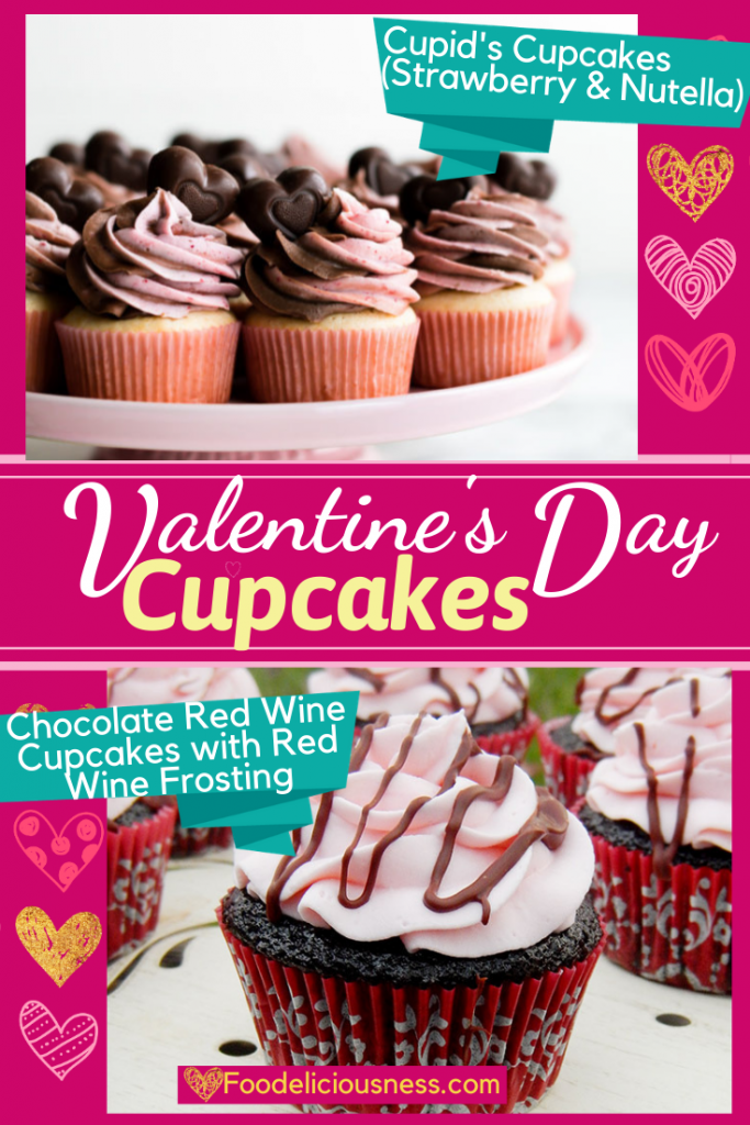 Cupid's Cupcakes Strawberry Nutella and Chocolate Red Wine Cupcakes with Red Wine Frosting
