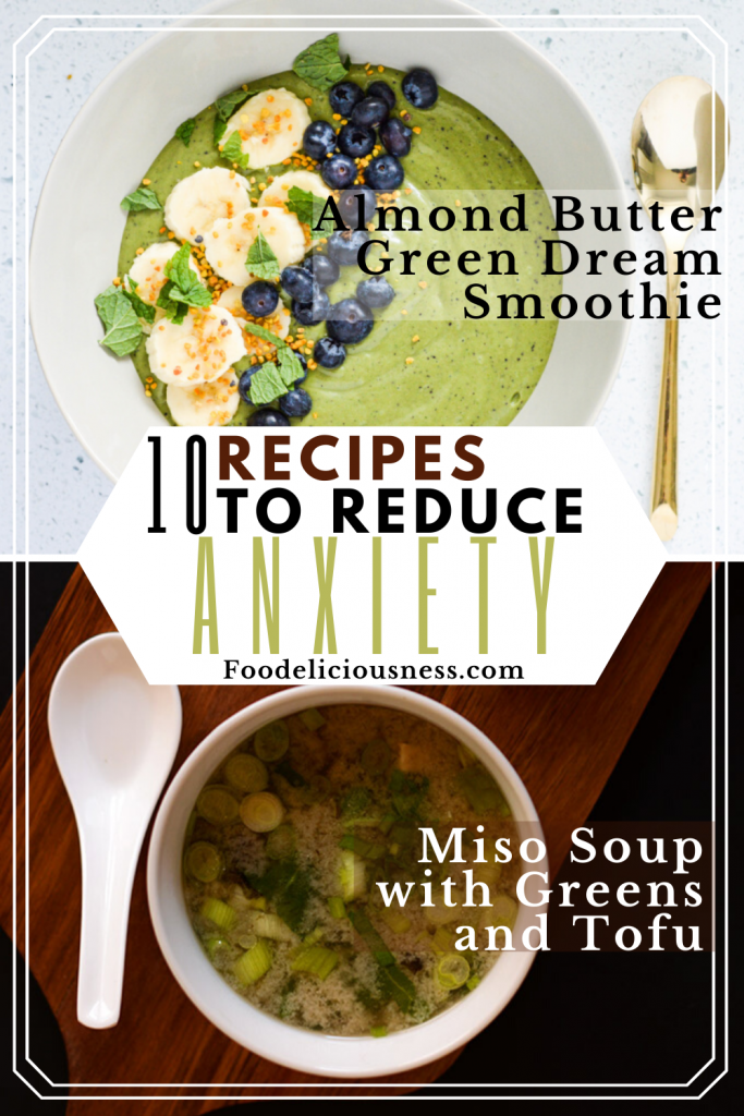 Recipes to Reduce Anxiety Almond Butter Green Dream Smoothie and Miso Soup with Greens and Tofu