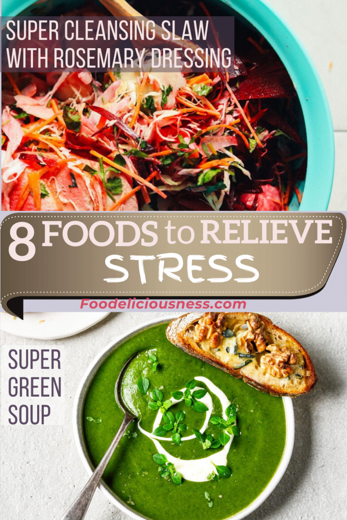 foods to relieve stress SUPER CLEANSING SLAW WITH ROSEMARY DRESSING and Super Green Soup