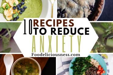 Recipes to Reduce Anxiety