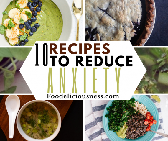 Recipes to Reduce Anxiety