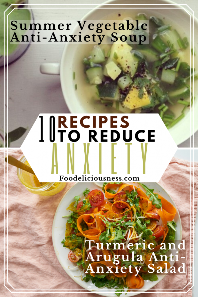 Summer Vegetable Anti Anxiety Soup and Turmeric and Arugula Anti Anxiety Salad