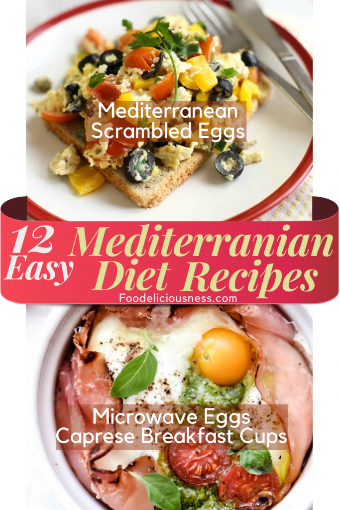 12 Easy Mediterranean Diet Mediterranean Scrambled Eggs and Microwave Eggs Caprese Breakfast Cups