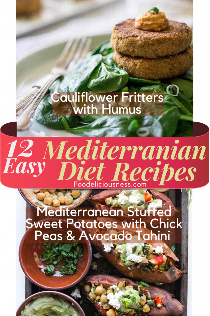 12 Easy Mediterranean Diet Recipes Cauliflower Fritters with Humus and Mediterranean Stuffed Sweet Potatoes with Chick Pe