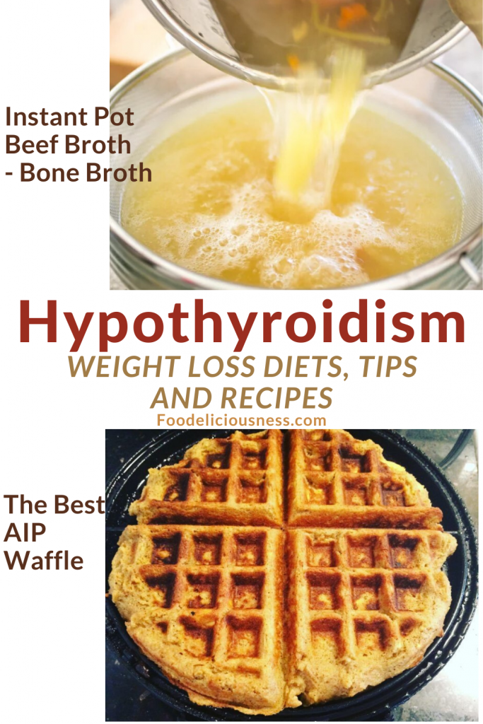 Hypothyroidism Weight Loss Diets tips and recipes Instant Pot Beef Broth Bone Broth and The best AIP Waffle