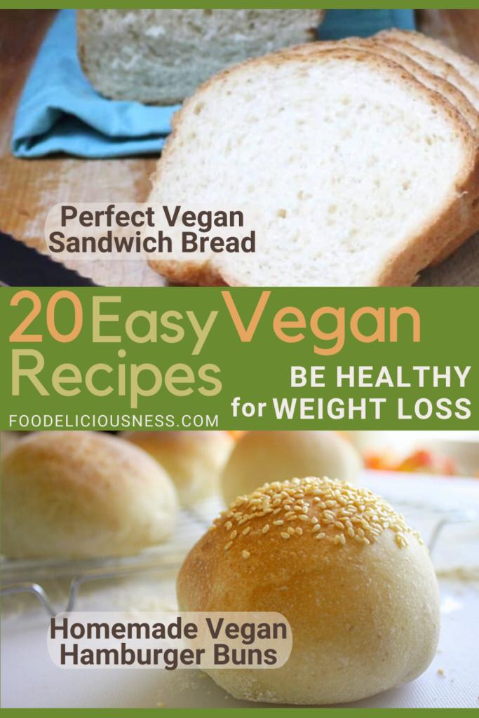Easy Vegan Recipes Perfect Vegan Sandwich Bread and Homemade Vegan Hamburger Buns