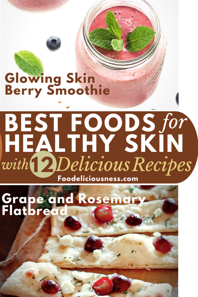 BEST FOODS FOR HEALTHY SKIN Glowing Skin Berry Smoothie and Grape and Rosemary Flatbread