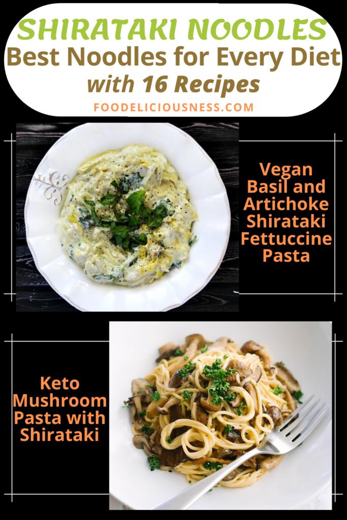 SHIRATAKI NOODLES Vegan Basil and Artichoke Shirataki Fettuccine Pasta and Keto Mushroom Pasta with Shirataki