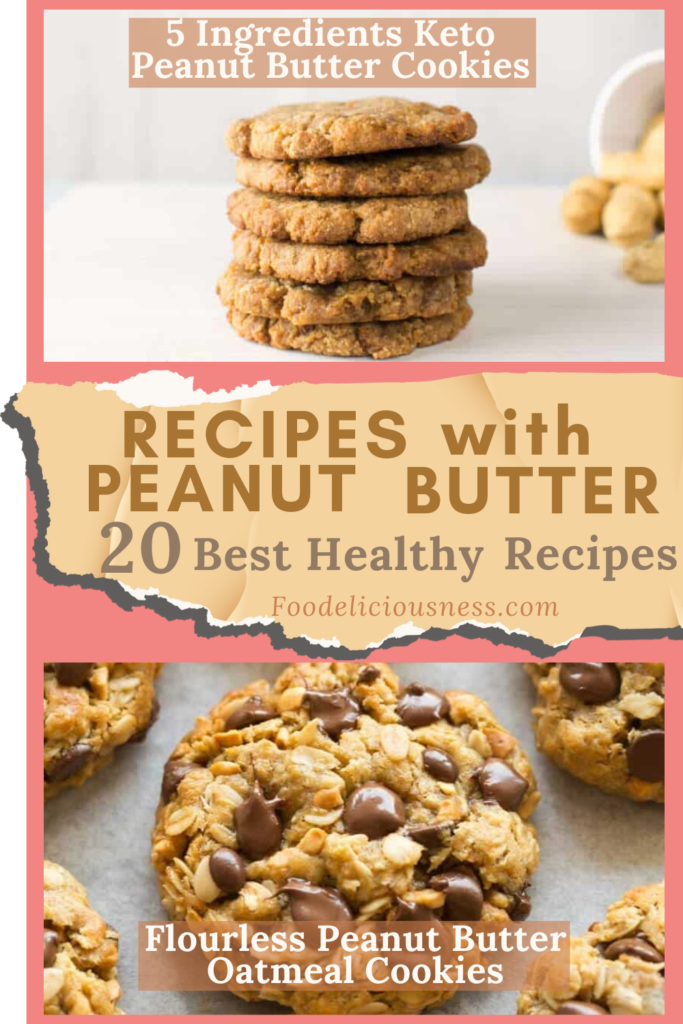 Recipes with Peanut Butter 5 Ingredients keto peanut buttr and Flourless Peanut Butter Oatmeal Cookies