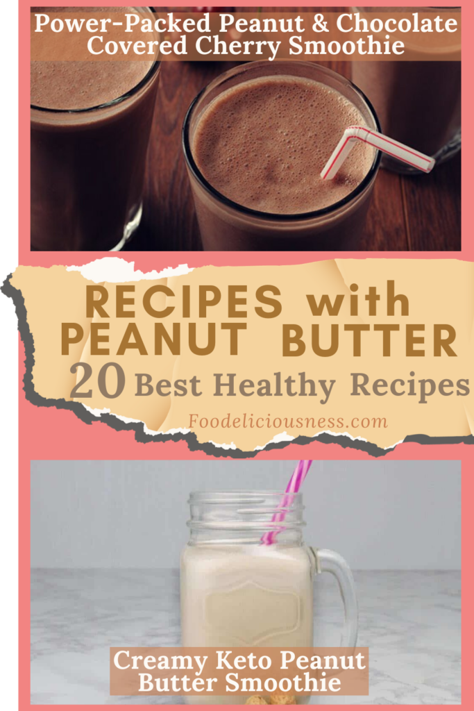 Recipes with Peanut Butter Power Packed Peanut Chocolate Covered Cherry Smoothie and Creamy Keto Peanut Butter Smoothie