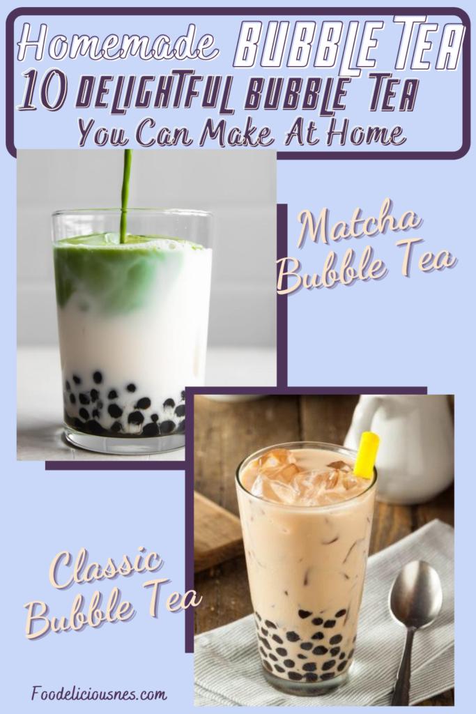 HOMEMADE BUBBLE TEA RECIPES Matcha Bubble Tea and Classic Bubble Tea