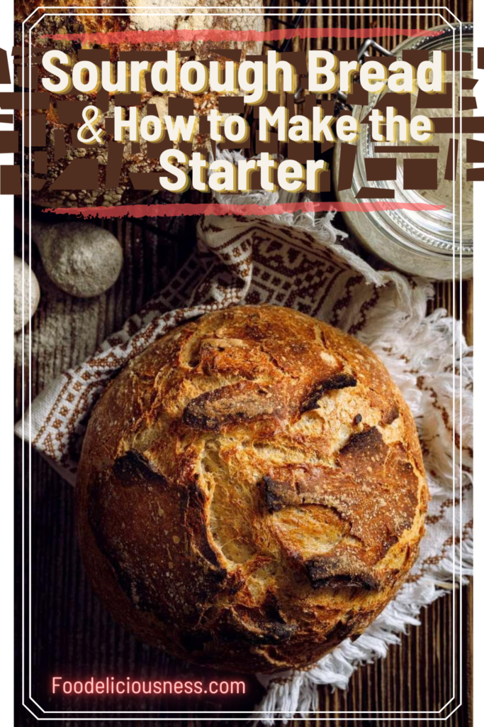 Sourdough Bread and How to make the Starter