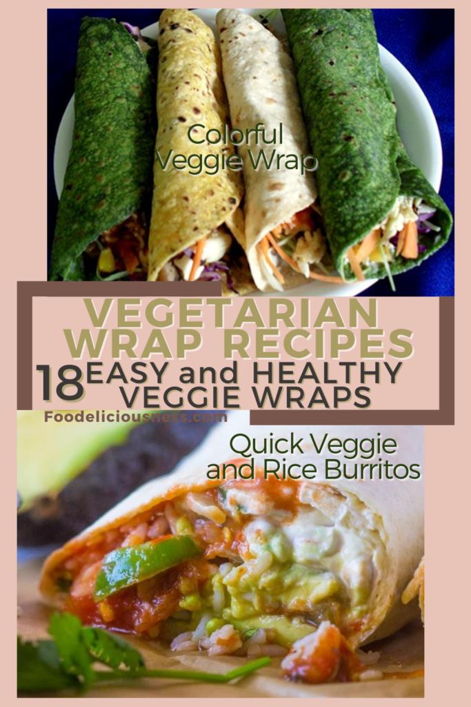 Vegetarian Wrap Recipes Colorful Veggie Wrap and Quick Veggie and Rice Burritos
