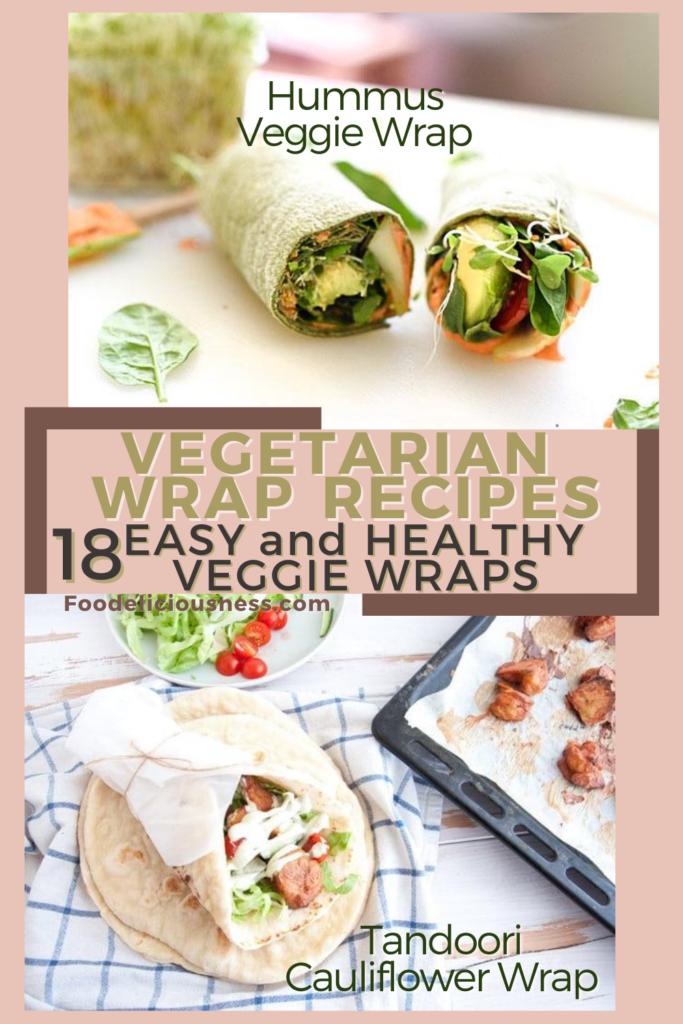 Vegetarian Wrap Recipes Hummus Veggie Wrap and Tandoori Cauliflower Wrap