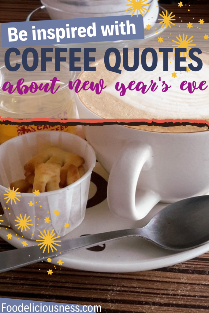 be inspired with new year coffee quotes