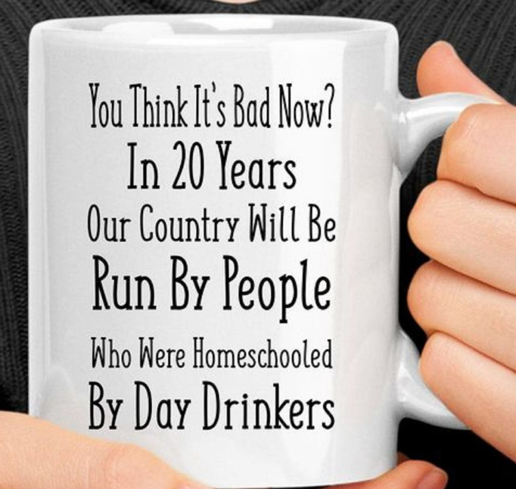 you think its bad now coffee mug message